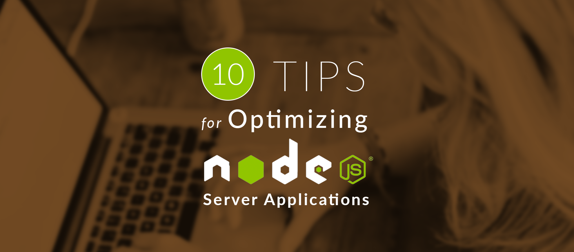 10 Tips For Optimizing Node js Applications | Jscrambler Blog