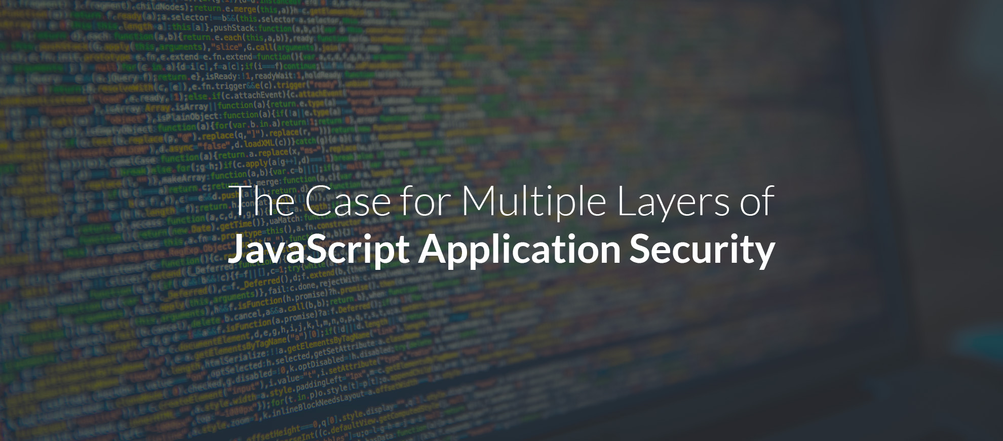 The Case for Multiple Layers of JavaScript Application Security
