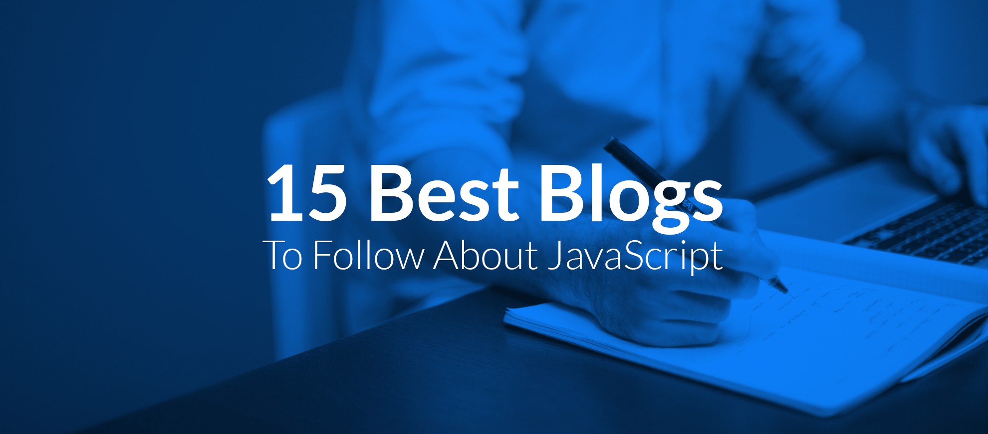 15 Best Blogs To Follow About JavaScript