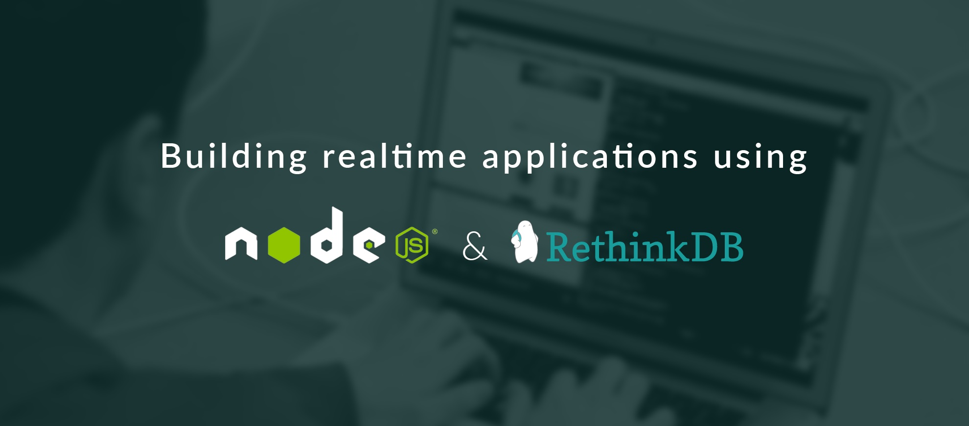 building-realtime-applications-using-nodejs-rethinkdb