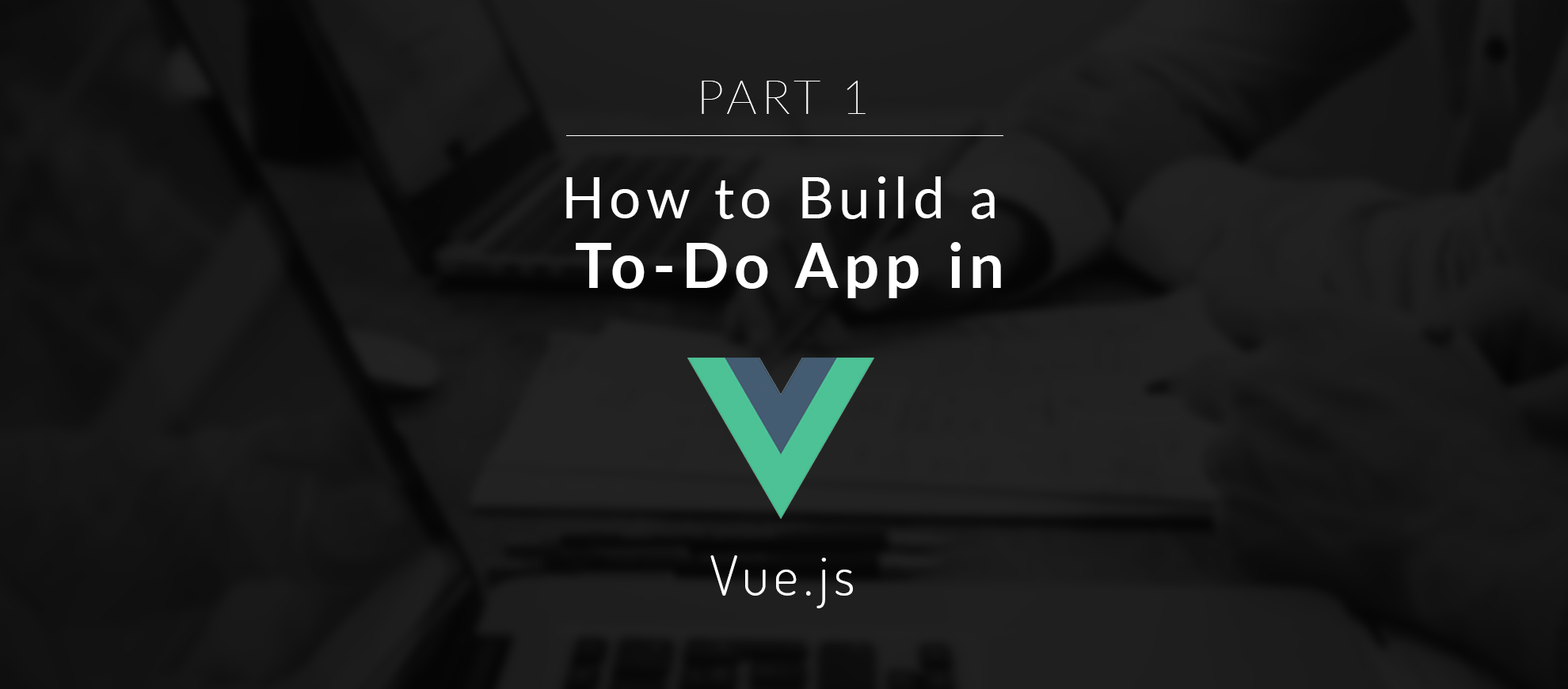 How to Build a To-Do App in Vue.js - Part 1