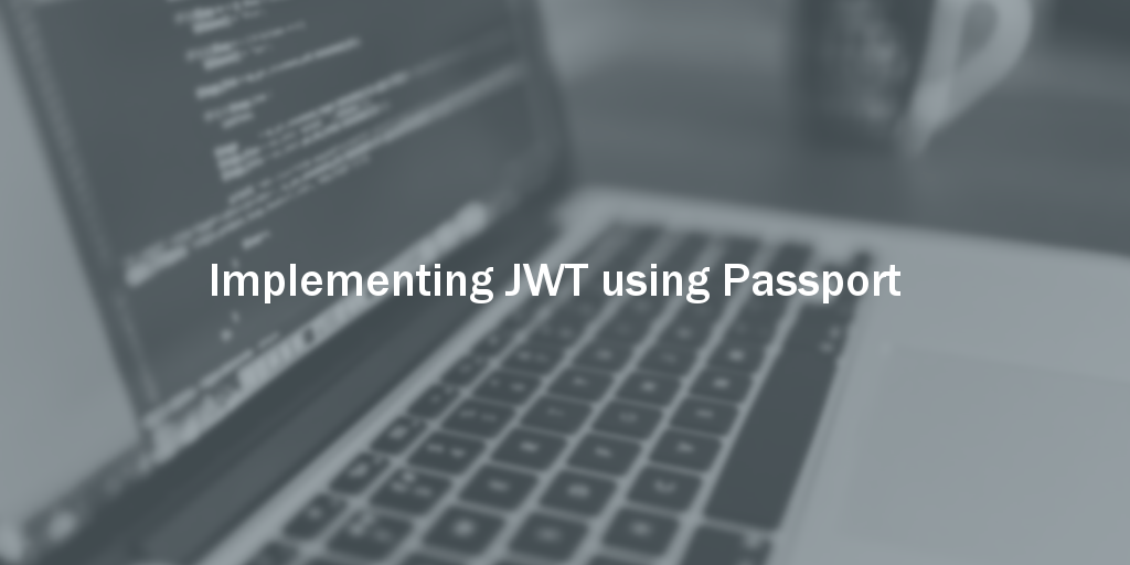 Implementing JWT Using Passport
