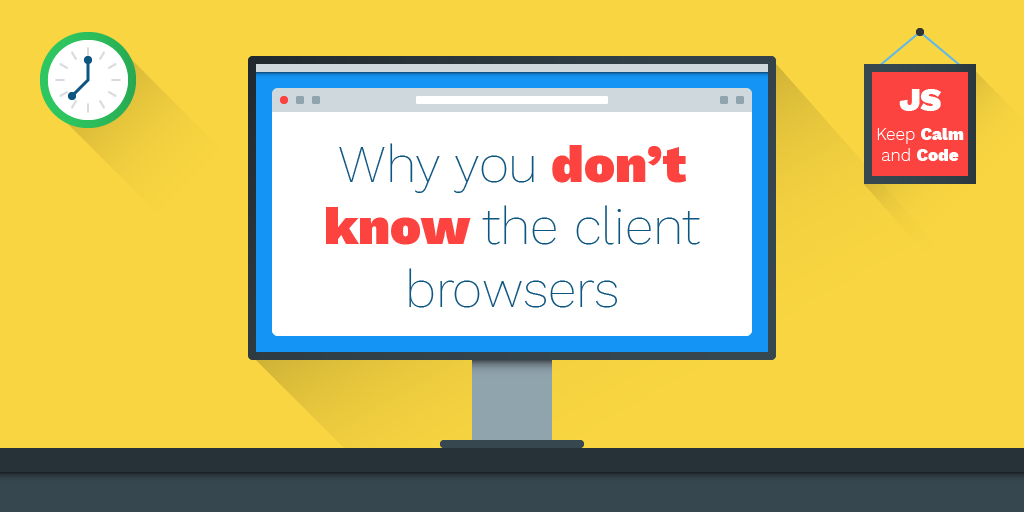 Why You Don't Know The Client Browsers
