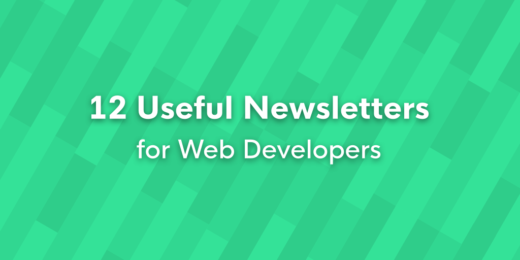 12 Useful Newsletters For Web Developers