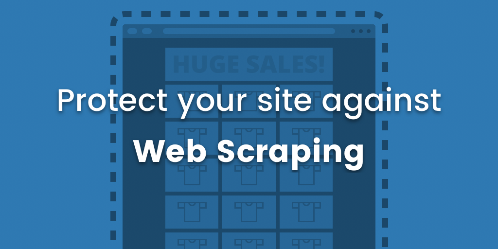 Protect Your Site Against Web Scraping | Jscrambler Blog