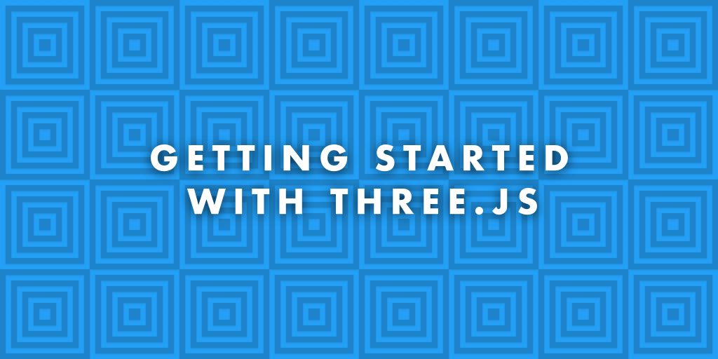 Getting Started with Three js | Jscrambler Blog