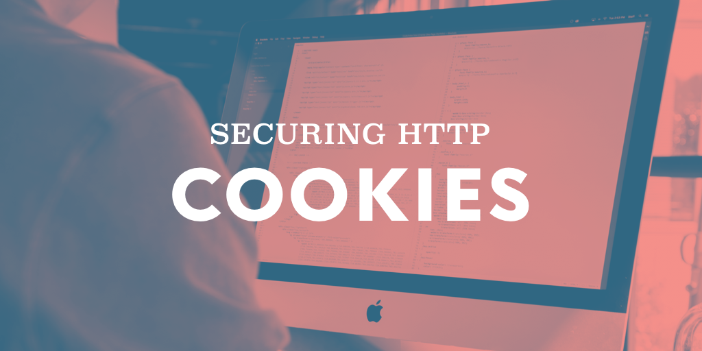 Securing HTTP Cookies
