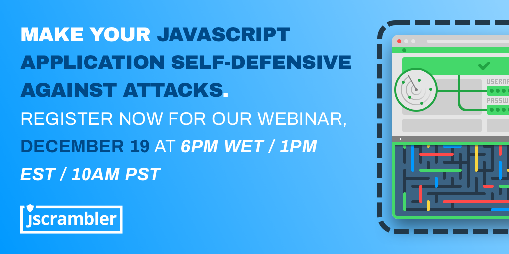 "Join Our Webinar ""Make Your JavaScript App Self-Defensive Against Attacks"""