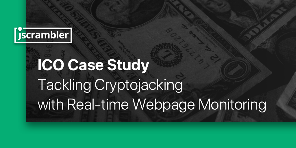 ico-case-study-tackling-cryptojacking-with-real-time-webpage-monitoring.png