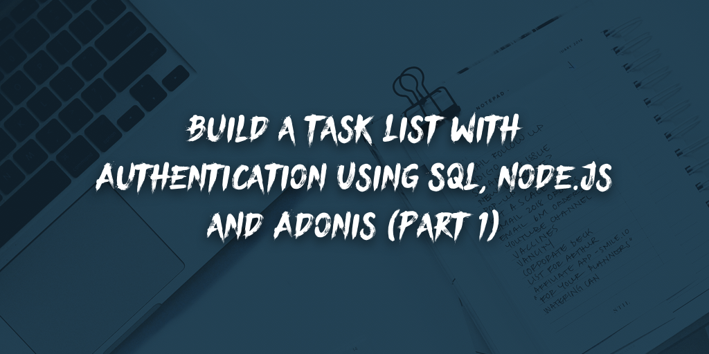 Build a Task List with Authentication Using SQL, Node js and
