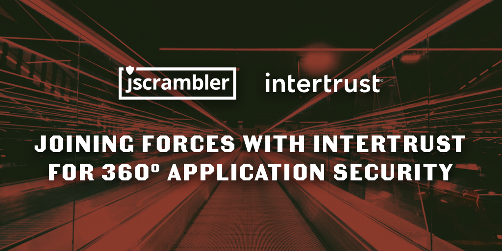 Jscrambler Joining Forces with Intertrust