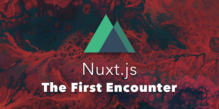 Nuxt.js - the First Encounter