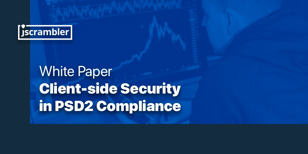 PSD2 Regulation: How To Achieve Client-Side Compliance - White Paper