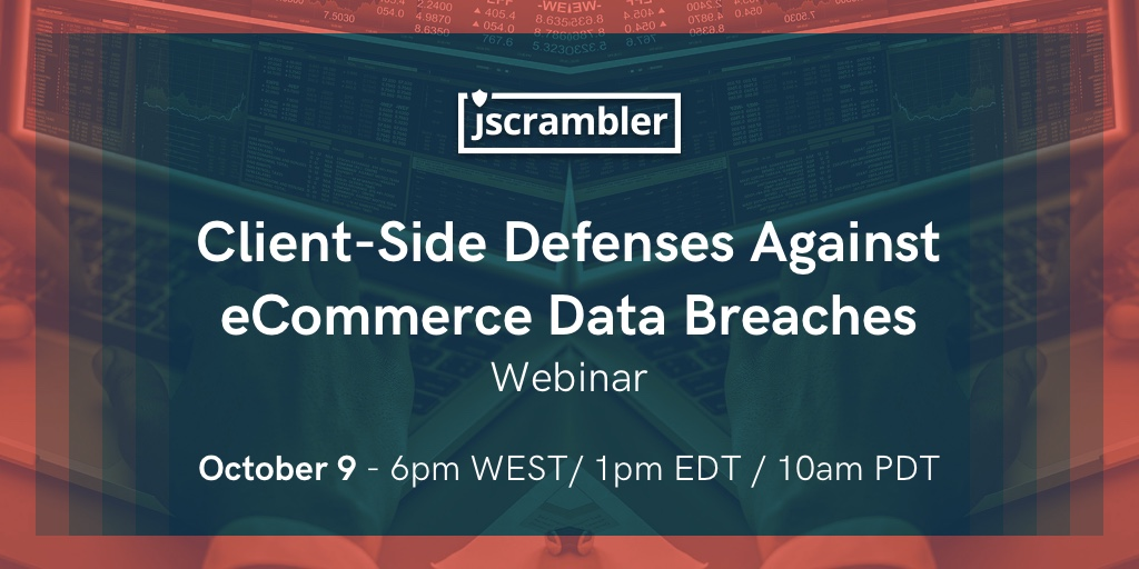 Webinar - Client-Side Defenses Against eCommerce Data Breaches