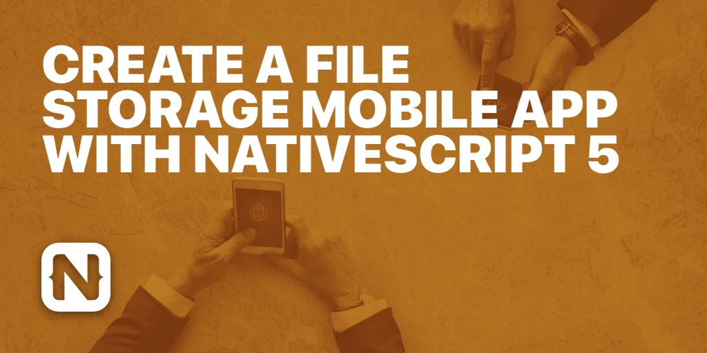 Create a File Storage Mobile App with NativeScript 5