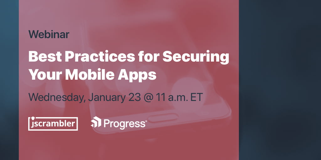 Webinar - Best Practices for Securing Your Mobile Apps