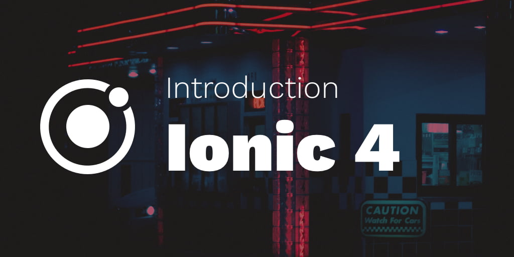 Introduction to Ionic 4