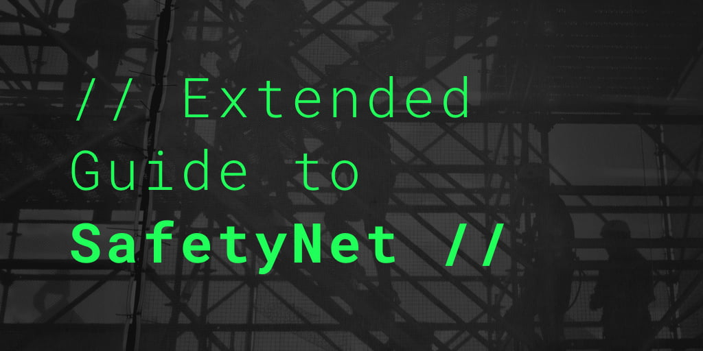 Extended Guide to SafetyNet