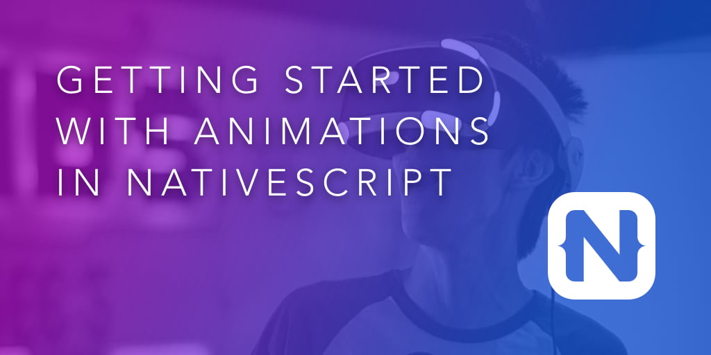 Getting Started with Animations in NativeScript