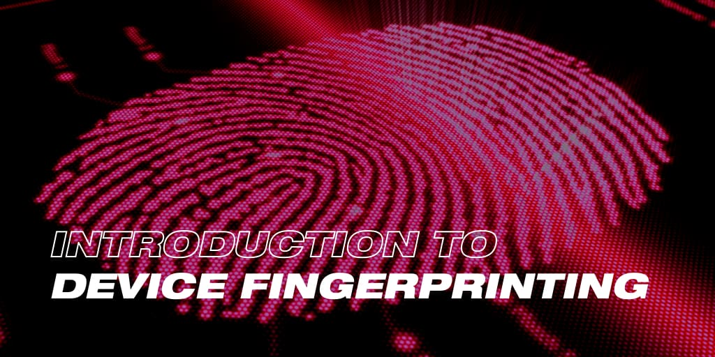 Introduction to Device Fingerprinting