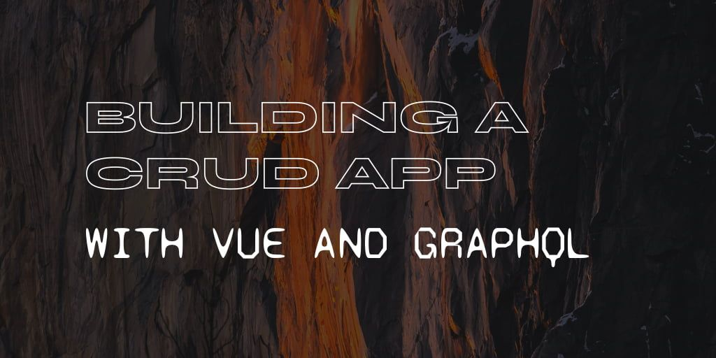 Building a CRUD App with Vue and GraphQL