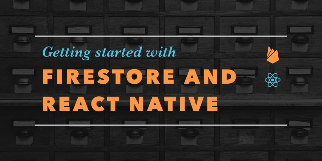 Getting Started with Firestore and React Native