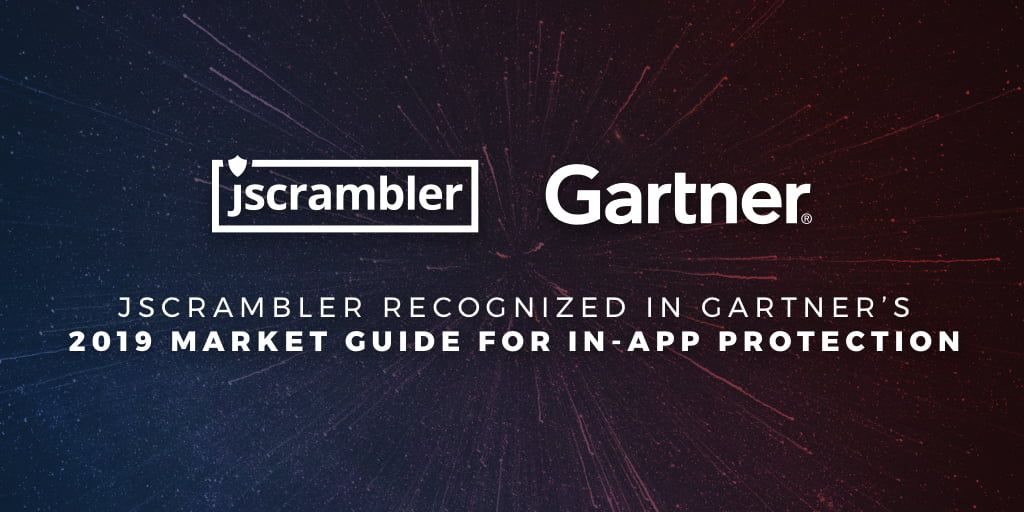 Jscrambler Recognized in Gartner's 2019 Market Guide for In-App Protection