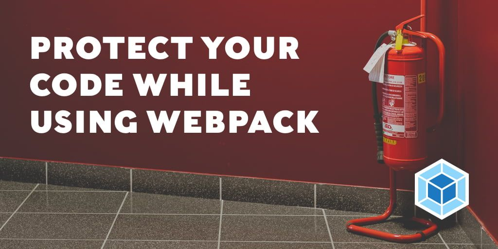Protect Your Code While Using Webpack