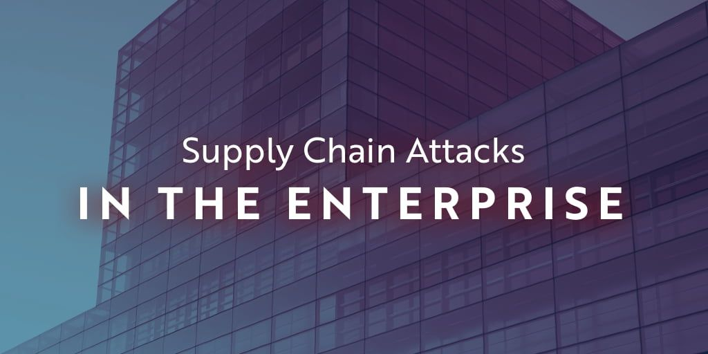 Web-Based Supply Chain Attacks in the Enterprise