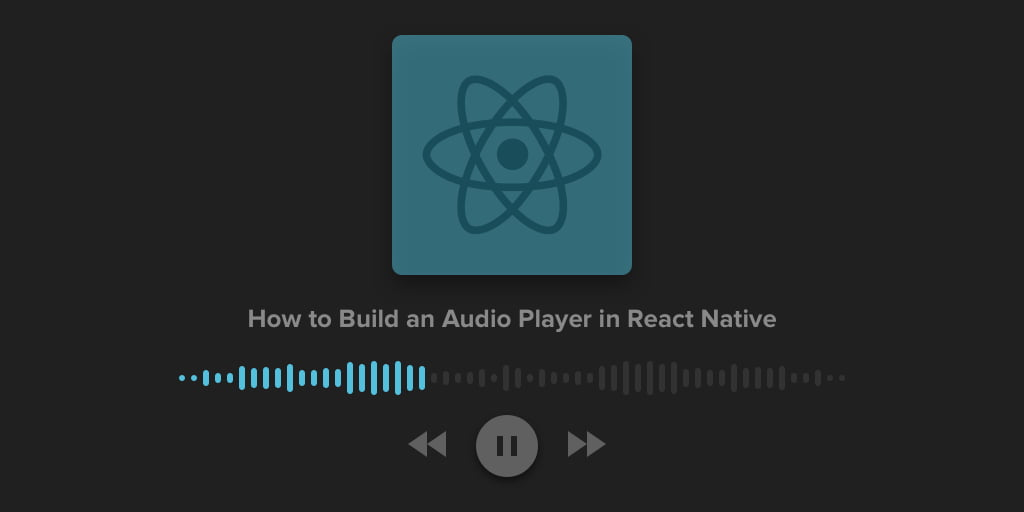How to Build an Audio Player in React Native