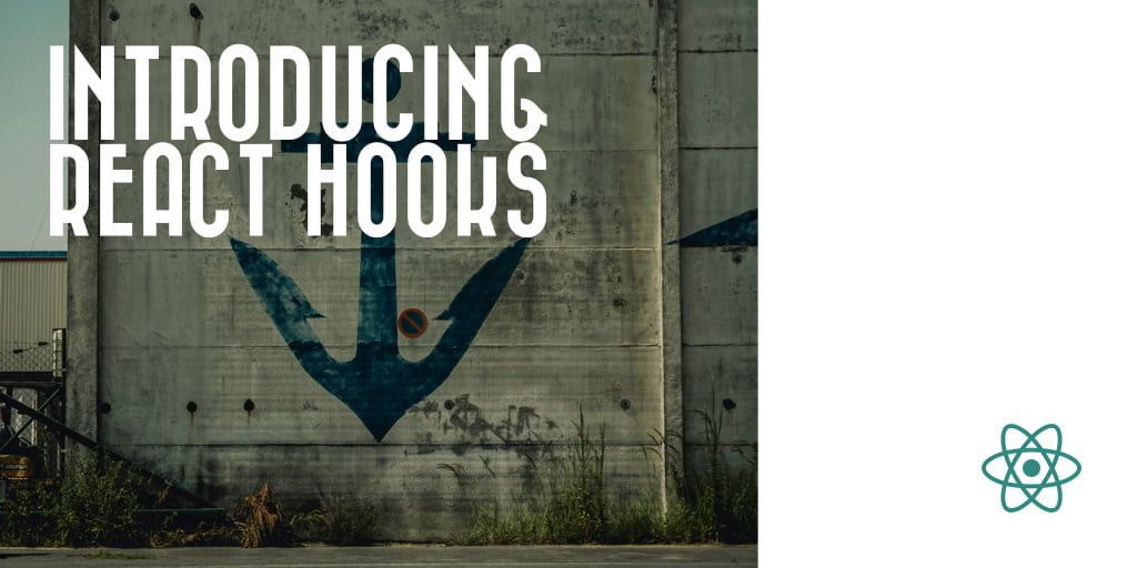 Introducing React Hooks