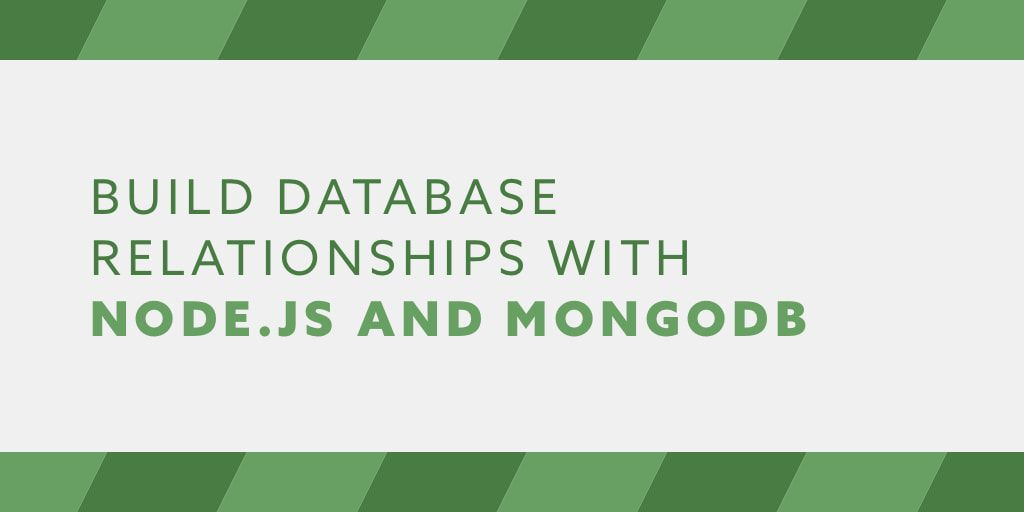 Build Database Relationships with Node.js and MongoDB