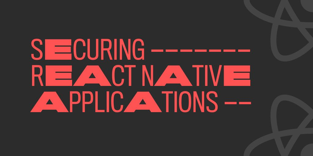 Securing React Native Applications