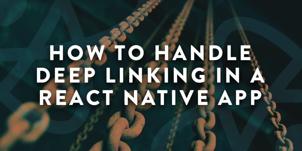 How To Handle Deep Linking in a React Native App