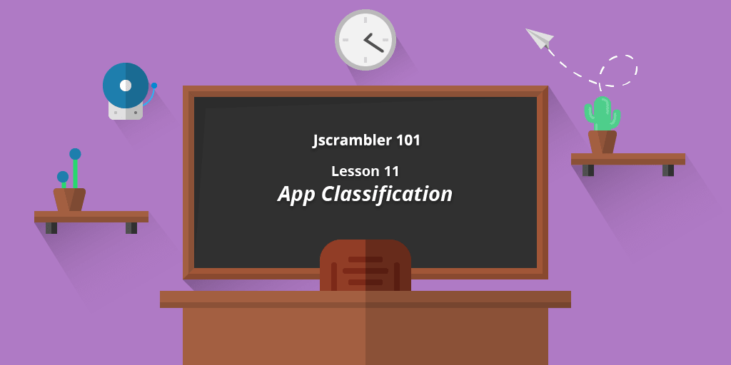 Jscrambler 101 — App Classification