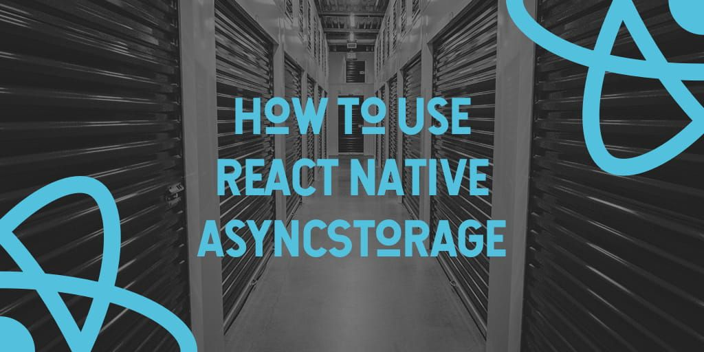 How To Use React Native AsyncStorage
