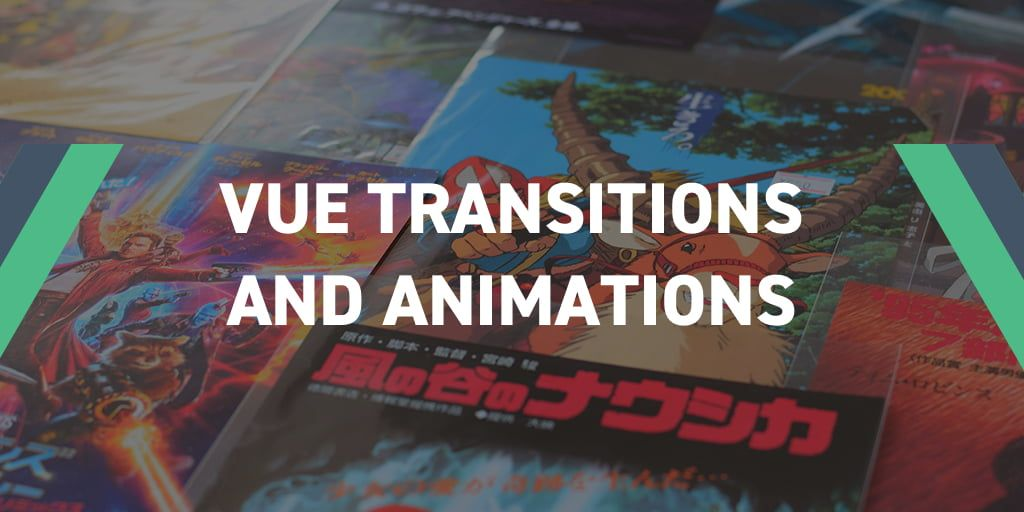 Vue Transitions and Animations