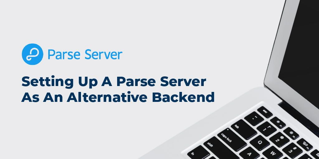 Setting Up A Parse Server As An Alternative Backend