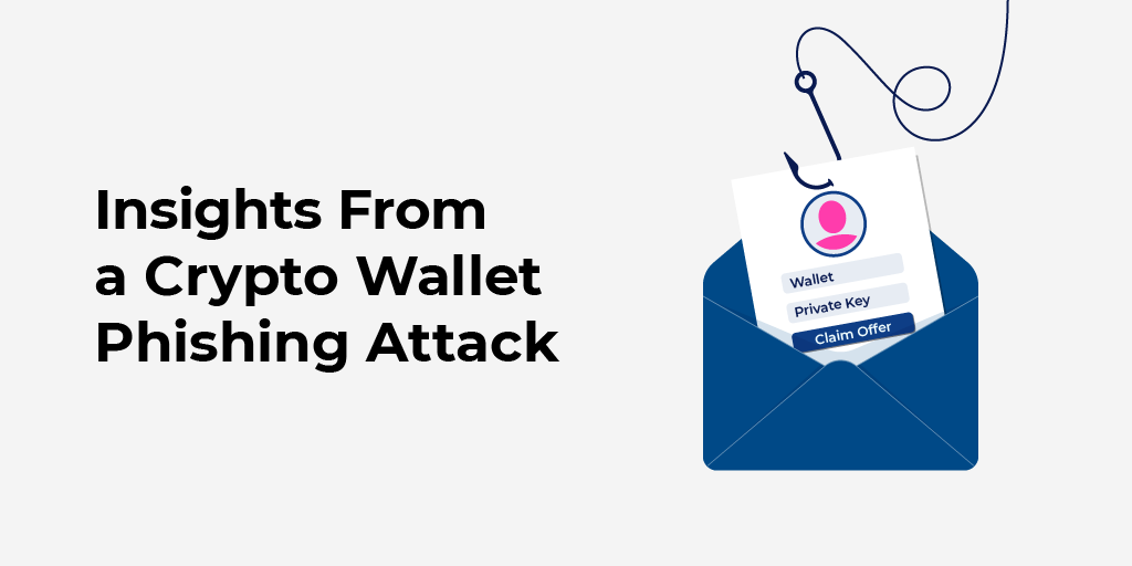 Insights From a Crypto Wallet Phishing Attack